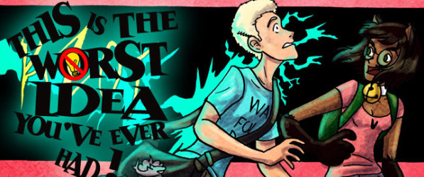 This is the Worst Idea You've Ever Had! webcomic banner image